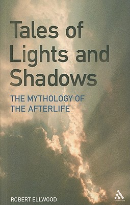 Image for Tales of Lights and Shadows: The Mythology of the Afterlife