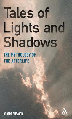 Image for Tales of Lights and Shadows: Mythology of the Afterlife