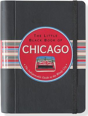 The Little Black Book of Chicago, 2013 Edition, Margaret Littman