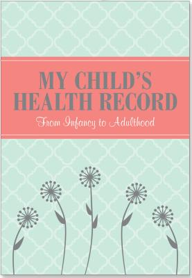 Image for My Child's Health Record: From Infancy to Adulthood