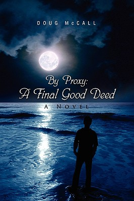 Image for By Proxy: A Final Good Deed: A Novel