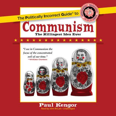 Image for The Politically Incorrect Guide to Communism: The Killingest Idea Ever  (Politically Incorrect Guides series)