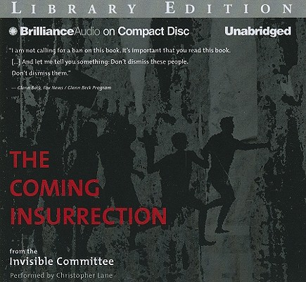 The Coming Insurrection (Intervention Series) [Audiobook, CD, Unabridged] [Audio CD], The Invisible Committee (Author), Christopher Lane (Reader)