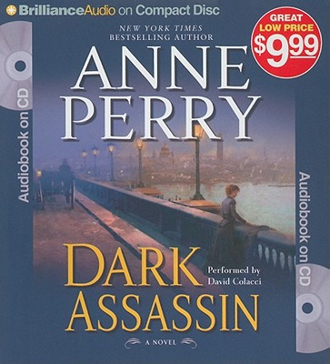 Dark Assassin (William Monk Series), Anne Perry