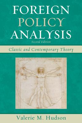 Foreign Policy Analysis: Classic and Contemporary Theory, Hudson, Valerie M.