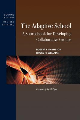 Image for The Adaptive School: A Sourcebook for Developing Collaborative Groups
