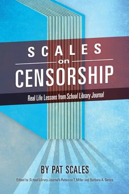 Image for SCALES ON CENSORSHIP: REAL LIFE LESSONS FROM SCHOOL LIBRARY JOURNAL