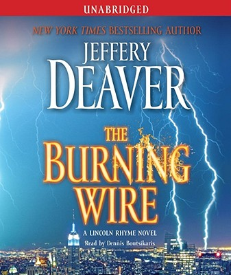 The Burning Wire, Unabridged, Deaver, Jeffery