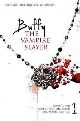 Buffy the Vampire Slayer 1: Coyote Moon; Night of the Living Rerun; Portal Through Time, Arthur Byron Cover, Alice Henderson, John Vornholt