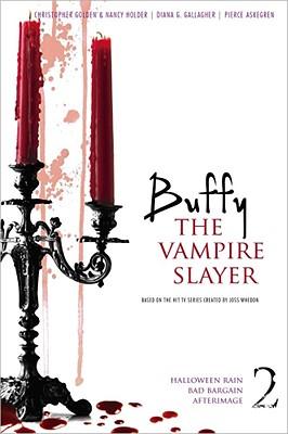Buffy the Vampire Slayer 2: Halloween Rain; Bad Bargain; Afterimage, Golden, Christopher; Holder, Nancy; Gallagher, Diana G.; Askegren, Pierce