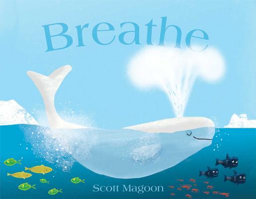 """Breathe, """"Magoon, Scott"""""""
