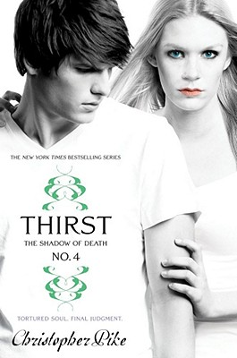 Thirst No. 4: The Shadow of Death, Christopher Pike