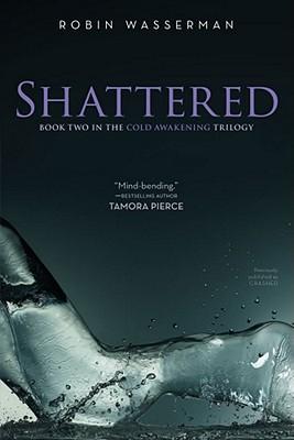 "Shattered (Cold Awakening), ""Wasserman, Robin"""