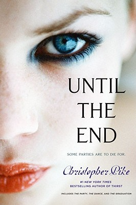 Until the End: The Party; The Dance; The Graduation (Final Friends), Christopher Pike