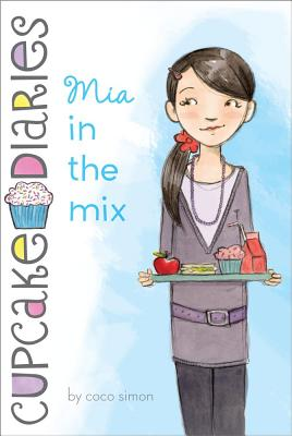 Mia in the Mix (Cupcake Diaries (Quality)), Coco Simon