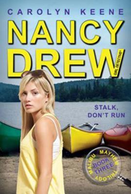 """Stalk, Don't Run: Book Three in the Malibu Mayhem Trilogy (Nancy Drew (All New) Girl Detective)"", ""Keene, Carolyn"""