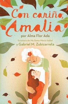 """Con cari�o, Amalia (Love, Amalia) (Spanish Edition)"", ""Ada, Alma Flor, Zubizarreta, G"""