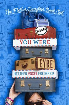 Image for Wish You Were Eyre (The Mother-Daughter Book Club)