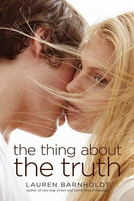 The Thing About the Truth, Barnholdt, Lauren