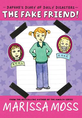 "The Fake Friend! (Daphne's Diary of Daily Disasters), ""Moss, Marissa"""