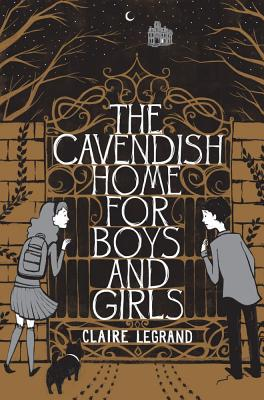 The Cavendish Home for Boys and Girls, Claire Legrand