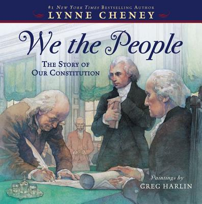"""We the People: The Story of Our Constitution, """"Cheney, Lynne"""""""