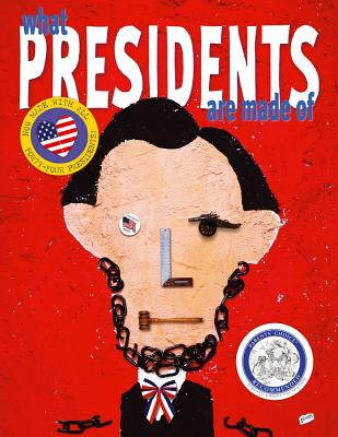 Image for What Presidents Are Made Of