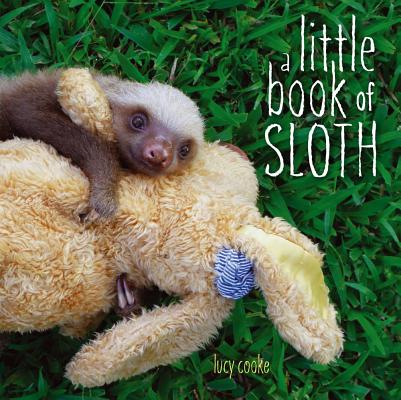 "A Little Book of Sloth, ""Cooke, Lucy"""
