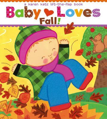 """Baby Loves Fall!: A Karen Katz Lift-the-Flap Book (Karen Katz Lift-the-Flap Books), """"Katz, Karen"""""""