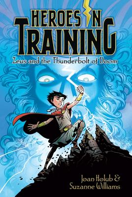 Zeus and the Thunderbolt of Doom (Heroes in Training), Joan Holub, Suzanne Williams