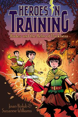 Hades and the Helm of Darkness (Heroes in Training), Holub, Joan, Williams, Suzanne