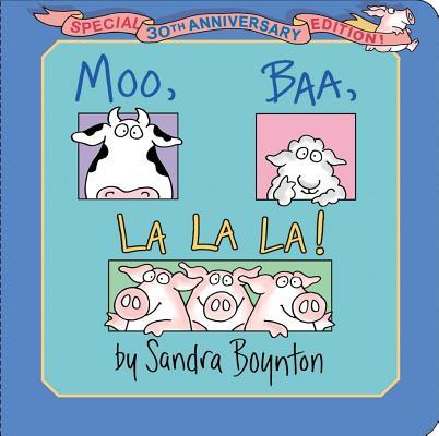 MOO, BAA, LA LA LA!: SPECIAL 30TH ANNIVERSARY EDITION!, BOYNTON, SANDRA