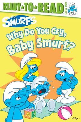 """Why Do You Cry, Baby Smurf? (Smurfs Classic)"", Peyo"