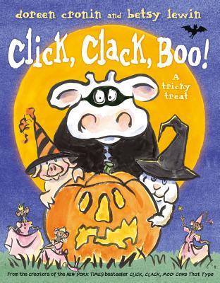 CLICK, CLACK, BOO!: A TRICKY TREAT, CRONIN, DOREEN