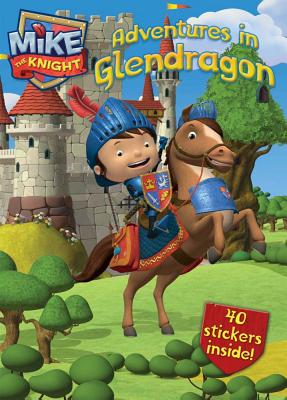Adventures in Glendragon (Mike the Knight), HIT Entertainment