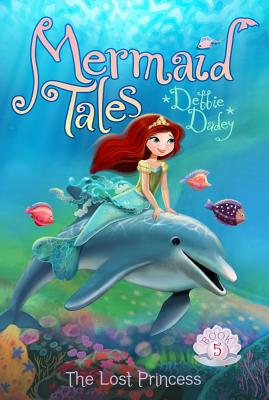 Image for The Lost Princess (Mermaid Tales, Book 5)