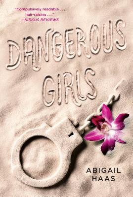 """Dangerous Girls, """"Haas, Abigail"""""""