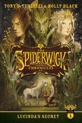 LUCINDA'S SECRET (SPIDERWICK CHRONICLES, NO 3), DITERLIZZI, TONY
