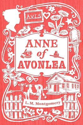 "Anne of Avonlea (An Anne of Green Gables Novel), ""Montgomery, L. M."""