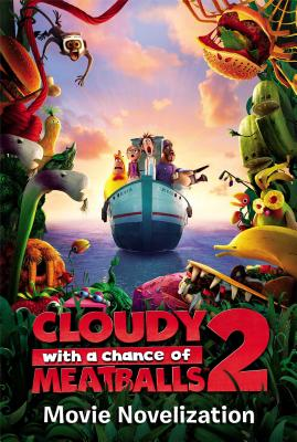 Image for Cloudy with a Chance of Meatballs 2 Movie Novelization (Cloudy with a Chance of Meatballs Movie)