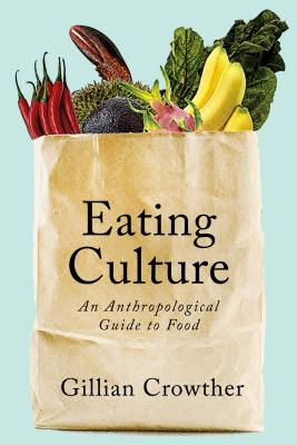 Image for Eating Culture: An Anthropological Guide to Food