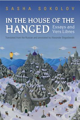 In the House of the Hanged- Essays and Vers Libres, SOKOLOV, SASHA