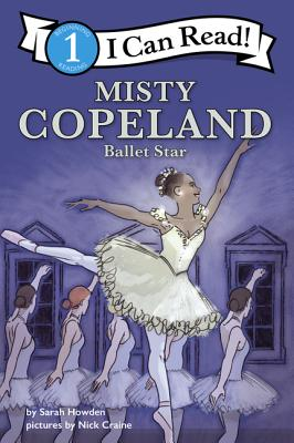 Image for MISTY COPELAND: BALLET STAR: I CAN READ LEVEL 1