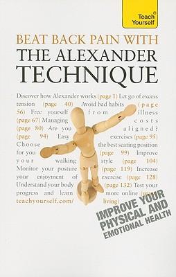 Beat Back Pain with the Alexander Technique (Teach Yourself), Craze, Richard