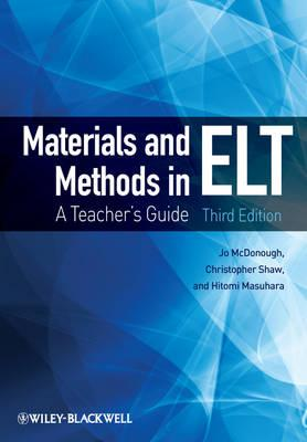 Materials and Methods in Elt  A Teacher's Guide, McDonough, Jo,  Shaw, Christopher,  Masuhara, Dr Hitomi