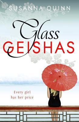 Glass Geishas, Susanna Quinn