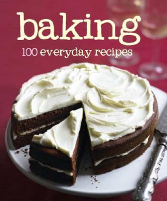 Image for Baking: 100 Everyday Recipes