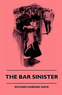 The Bar Sinister, Davis, Richard Harding