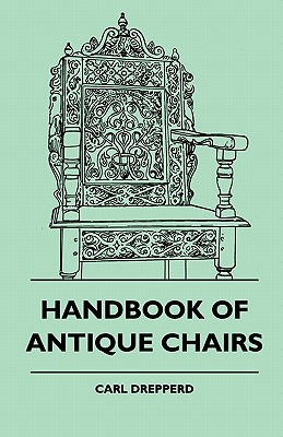 Handbook Of Antique Chairs, Drepperd, Carl