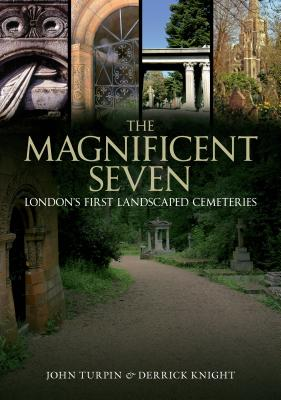 Image for The Magnificent Seven: London's First Landscaped Cemeteries